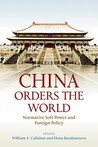 China Orders the World: Normative Soft Power and Foreign Policy