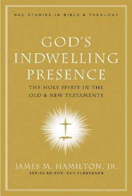 God's Indwelling Presence by James M. Hamilton Jr.