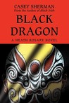 Black Dragon: A Heath Rosary Novel