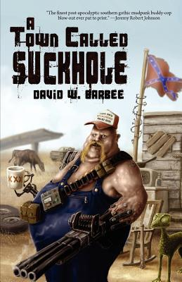 A Town Called Suckhole by David W. Barbee