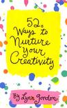 52 Ways to Nurture Your Creativity