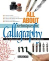 All about Techniques in Calligraphy: An Indispensable Manual for Artists and Hobbyists