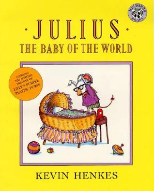 Julius, the Baby of the World by Kevin Henkes