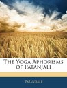 The Yoga Aphorisms of Patanjali