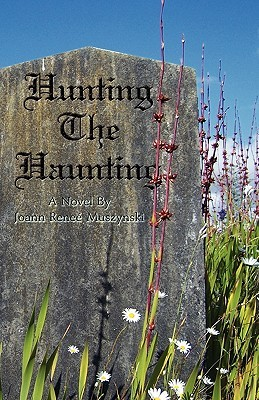Hunting the Haunting by Joann Muszynski