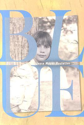 Blue by Joyce Moyer Hostetter