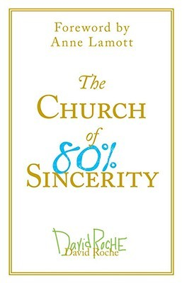 The Church of 80% Sincerity by David Roche