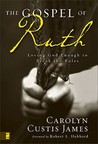 The Gospel of Ruth: Loving God Enough to Break the Rules