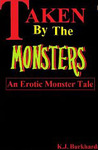 Taken by the Monsters: An Erotic Monster Tale