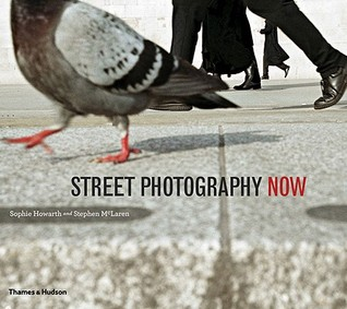 Street Photography Now by Sophie Howarth