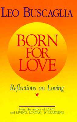Born For Love by Leo Buscaglia