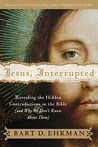 Jesus, Interrupted: Revealing the Hidden Contradictions in the Bible