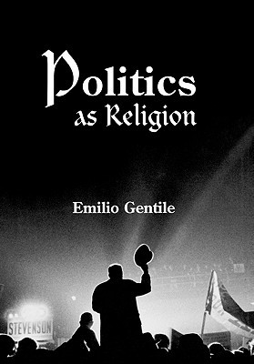 Politics as Religion by Emilio Gentile