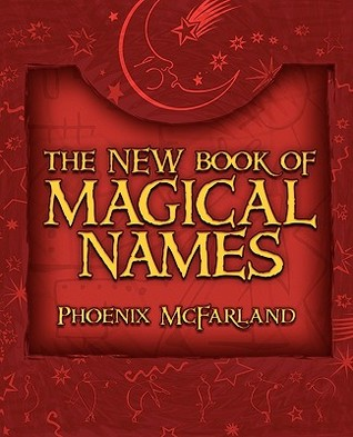 The New Book of Magical Names by Phoenix McFarland