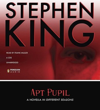 Apt Pupil: A Novella in Different Seasons