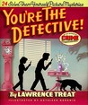 You're the Detective! 24 Solve-Them-Yourself Mysteries