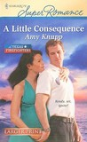 A Little Consequence (Texas Firefighters, #2)