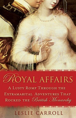 Royal Affairs by Leslie Carroll