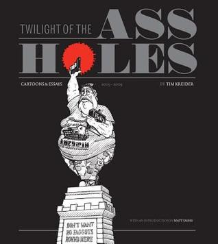 Twilight of the Assholes by Tim Kreider