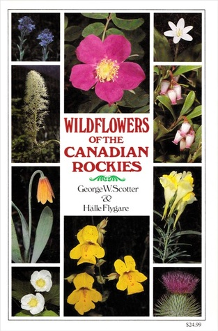 Wildflowers of the Canadian Rockies by George W. Scotter