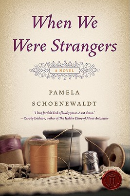 When We Were Strangers by Pamela Schoenewaldt