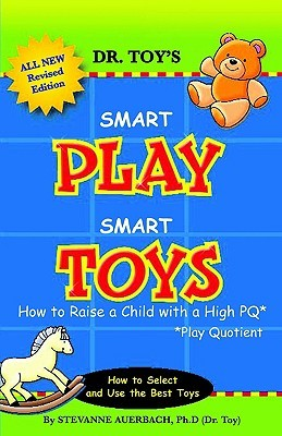 Smart Play Smart Toys by Stevanne Auerbach