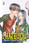I Hate You More Than Anyone Vol. 2 (I Hate You More Than Anyone, #2)