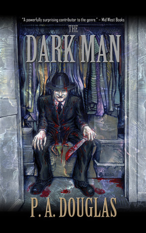 The Dark Man by P.A. Douglas