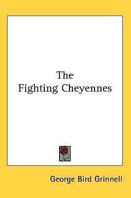 The Fighting Cheyennes by George Grinnell