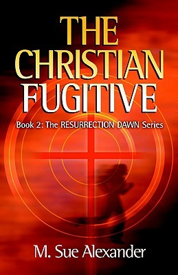 The Christian Fugitive by M. Sue Alexander