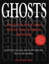 Ghosts: True Encounters with World Beyond
