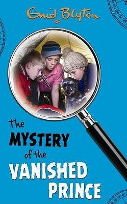The Mystery of the Vanished Prince by Enid Blyton