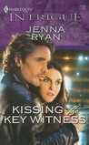 Kissing The Key Witness (Harlequin Intrigue #1135)