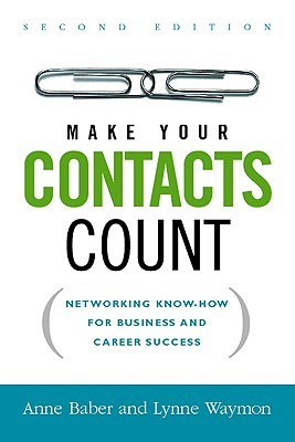Make Your Contacts Count by Anne Baber