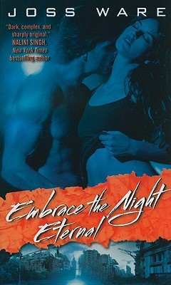 Embrace the Night Eternal by Joss Ware