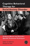 Cognitive Behavioral Therapy for Social Anxiety Disorder: Evidence-Based and Disorder-Specific Treatment Techniques (Practical Clinical Guidebooks)