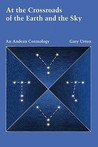 At the Crossroads of the Earth and the Sky: An Andean Cosmology (LLILAS Latin American Monograph Series)