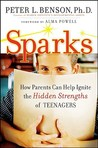 Sparks: How Parents Can Help Ignite the Hidden Strengths of Teenagers