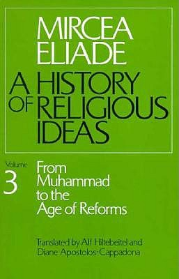 A History of Religious Ideas 3 by Mircea Eliade