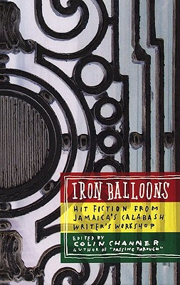 Iron Balloons by Colin Channer