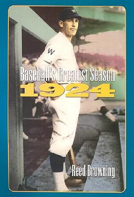 Baseball's Greatest Season by Reed Browning