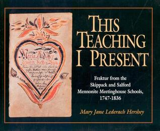 This Teaching I Present by Mary Jane Lederach Hershey