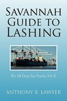 Savannah Guide to Lashing Vol II