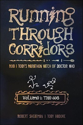 Running Through Corridors, Volume 1 by Robert Shearman