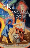 Art: The Language of the Gods