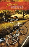 Vanishing Act (Steeple Hill Love Inspired Suspense #209)