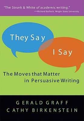 they say i say Coupon: rent they say / i say the moves that matter in academic writing  3rd edition (9780393935844) and save up to 80% on textbook rentals and 90%.