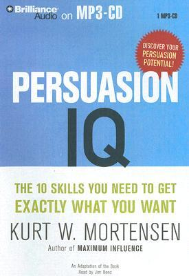 Persuasion IQ by Kurt W. Mortensen