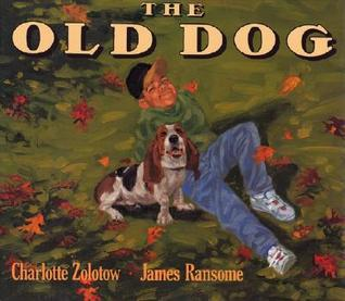 The Old Dog by Charlotte Zolotow