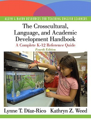 The Crosscultural, Language, and Academic Development Handbook by Lynne T. Diaz-Rico